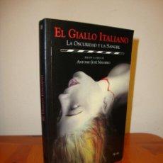Libros de segunda mano: EL GIALLO ITALIANO. LA OSCURIDAD Y LA SANGRE - ANTONIO JOSÉ NAVARRO (ED.) - NUER, MUY BUEN EST, RARO. Lote 205868127