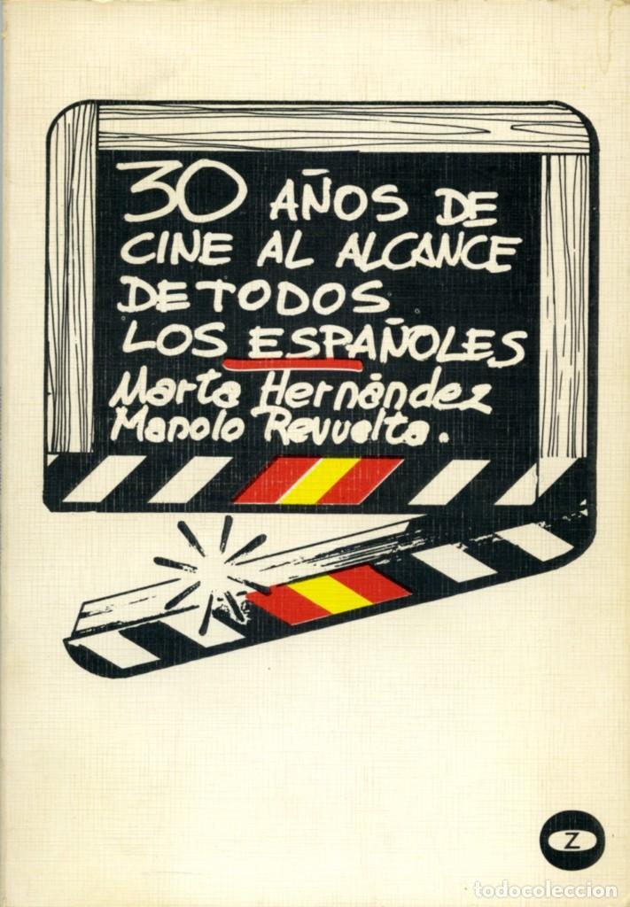 MARTA HERNÁNDEZ-MANOLO REVUELTA. 30 AÑOS DE CINE AL ALCANCE DE... ED. ZERO. MADRID. 1976. PP. 112 (Libros de Segunda Mano - Bellas artes, ocio y coleccionismo - Cine)