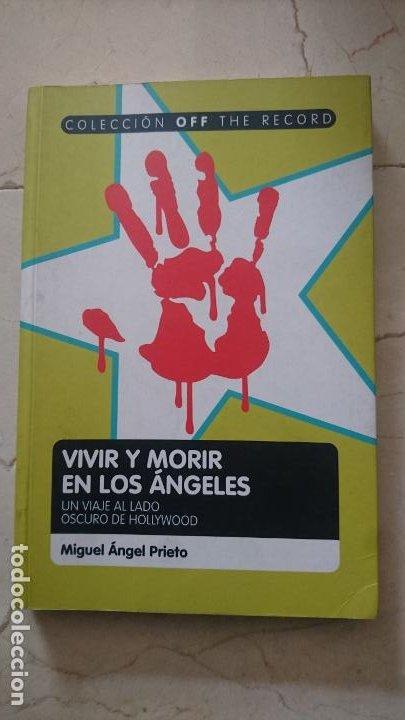 VIVIR Y MORIR EN LOS ÁNGELES: UN VIAJE AL LADO OSCURO DE HOLLYWOOD (Libros de Segunda Mano - Bellas artes, ocio y coleccionismo - Cine)