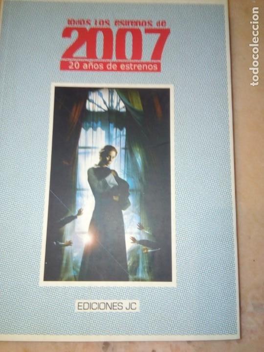 TODOS LOS ESTRENOS DE 2007 -20 AÑOS DE ESTRENOS EDICIONES JC (Libros de Segunda Mano - Bellas artes, ocio y coleccionismo - Cine)