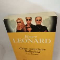 Libros de segunda mano: CÓMO CONQUISTAR HOLLYWOOD (GET SHORTY) DE ELMORE LEONARD. Lote 206955002