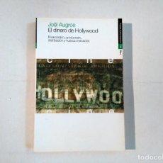 Libros de segunda mano: EL DINERO DE HOLLYWOOD - JOËL AUGROS - PAIDÓS COMUNICACIÓN -(E1) UNICO EN TODOCOLECCION. Lote 207083913