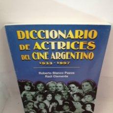Libros de segunda mano: DICCIONARIO DE ACTRICES DEL CINE ARGENTINO. 1933-1997. Lote 207087606