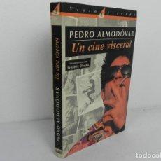 Libros de segunda mano: UN CINE VISCERAL (PEDRO ALMODÓVAR)EL PAIS-1995 (ILUSTRADO). Lote 207206577