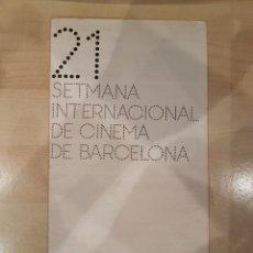 Libros de segunda mano: CINE . PROGRAMA XXI SETMANA DEL CINEMA A BARCELONA. Lote 207248803