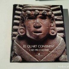 Libros de segunda mano: EL QUART CONTINENT : L'ART PRE-COLOMBÍ - MUSEÉ BARBIER-MUELLER / FUNDACIÓ LA CAIXA -(E1). Lote 207479602