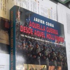 Libros de segunda mano: AQUELLA GUERRA DESDE AQUEL HOLLYWOOD. 100 PELICULAS SEGUNDA GUERRA MUNDIAL.. Lote 207497290
