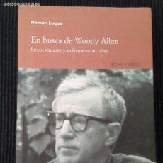 Libros de segunda mano: EN BUSCA DE WOODY ALLEN. RAMON LUQUE. OCHO Y MEDIO 2005.. Lote 207612081