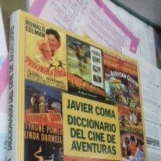 Libros de segunda mano: JAVIER COMA. DICCIONARIO DEL CINE DE AVENTURAS.SIN CUBIERTAS. Lote 207682727