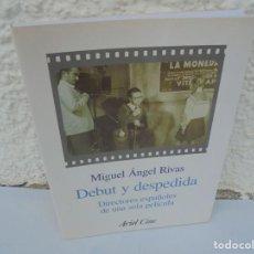 Libros de segunda mano: MIGUEL ANGEL RIVAS. DEBUT Y DESPEDIDA. DIRECTORES ESPAÑOLES DE UNA SOLA PELICULA. ARIEL CINE.. Lote 207965075