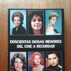 Libros de segunda mano: DOSCIENTAS DIOSAS MENORES DEL CINE A RECORDAR, LUIS MIGUEL CARMONA, CACITEL, 2008. Lote 208171355