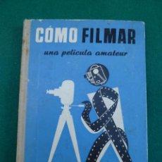 Libros de segunda mano: COMO FILMAR..UNA PELICULA AMATEUR...AÑOS 60.EDITORIAL OMEGA...USADO.. Lote 208732440