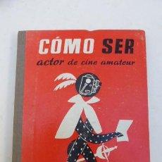 Libros de segunda mano: COMO SER ACTOR DE CINE AMATEUR...EDITORIAL OMEGA..AÑOS 60... Lote 208737870