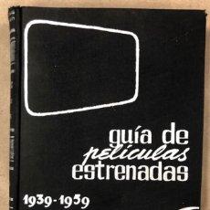 Libros de segunda mano: GUÍA DE PELÍCULAS ESTRENADAS (1939-1959). DELEGACIÓN ECLESIÁSTICA NACIONAL DE CINEMATOGRAFIA 1960.. Lote 208899765