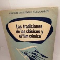 Libros de segunda mano: LAS TRADICIONES DE LOS CLÁSICOS Y EL FILM CÓMICO. Lote 209000105