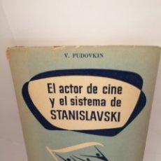 Libros de segunda mano: EL ACTOR DE CINE Y EL SISTEMA DE STANISLAVSKY DE V. PUDOVKIN. Lote 209000160