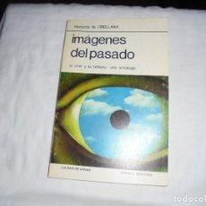 Libros de segunda mano: IMAGENES DEL PASADO EL CINE Y LA HISTORIA.UNA ANTOLOGIA.MARGARITA DE ORELLANA.LA RED DE JONAS 1983. Lote 209777030