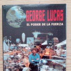 Libros de segunda mano: EL PODER DE LA FUERZA - GEORGE LUCAS - 1995. Lote 209998538