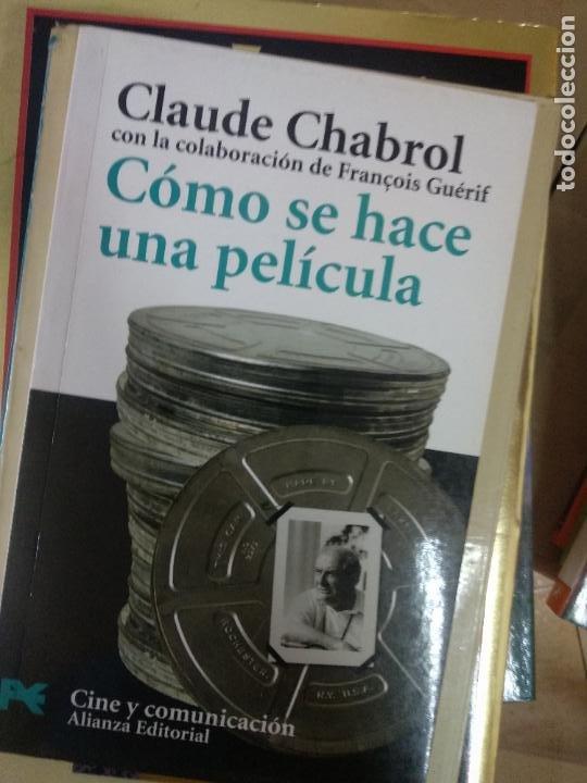 CÓMO SE HACE UNA PELÍCULA - CHABROL, CLAUDE / GUÉRIF, FRANCOISE (Libros de Segunda Mano - Bellas artes, ocio y coleccionismo - Cine)