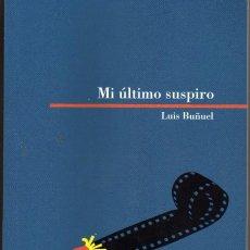 Libros de segunda mano: LUIS BUÑUEL MI ULTIMO SUSPIRO. LUIS BUÑUEL. HERALDO DE ARAGON 2010.. Lote 210492201