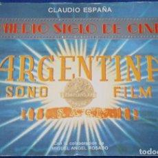 Libros de segunda mano: MEDIO SIGLO DE CINE - ARGENTINA - SONO FILM, S.A.C.I - CLAUDIO ESPAÑA (1984). Lote 210786734