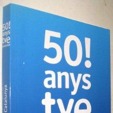 Libros de segunda mano: 50! ANYS TVE CATALUNYA - EN CATALAN - ILUSTRADO. Lote 210816762