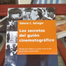 Libros de segunda mano: LOS SECRETOS DEL GUION CINEMATOGRAFICO-VALERIA C. SELINGER-GRAFEIN EDICIONES-1º EDICION 1999. Lote 210941604