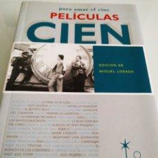 Libros de segunda mano: CIEN PELÍCULAS PARA AMAR EL CINE EDICIÓN DE MIGUEL LOSADA. Lote 210949156