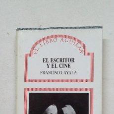 Libros de segunda mano: EL ESCRITOR Y EL CINE. - FRANCISCO AYALA. EL LIBRO AGUILAR. TDK448. Lote 211277436
