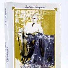 Libros de segunda mano: ERICH VON STROHEIM Y HOLLYWOOD (RICHARD KOSZARSKI) VERDOUX, 1993. OFRT. Lote 211448659