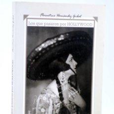 Libros de segunda mano: LOS QUE PASARON POR HOLLYWOOD (FLORENTINO HERNÁNDEZ GIRBAL) VERDOUX, 1992. OFRT. Lote 211448667