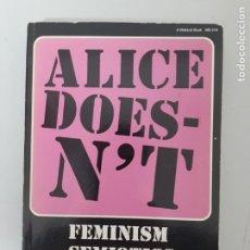 Libros de segunda mano: ALICE DOES N´T, FEMINISM, SIMIOTICS-CINEMA, CINE-MUJER / CINEMA-WOMEN, 1982. Lote 211256030