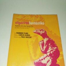 Libros de segunda mano: ALGECIRAS FANTASTIKA - MAYO 2005, HAMMER FILMS, CARLOS AURED, PAUL NASCHY. Lote 212655701