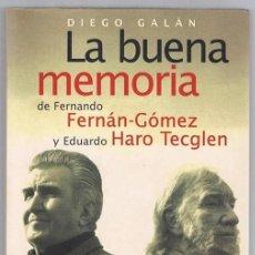 Libros de segunda mano: LA BUENA MEMORIA DE FERNANDO FERNÁN GÓMEZ Y EDUARDO HARO TECGLEN. Lote 212710588