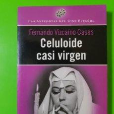Libros de segunda mano: CELULOIDE CASI VIRGEN POR FERNANDO VIZCAÍNO CASAS. PORTADA CON ANALÍA GADÉ. CINE. Lote 212781567