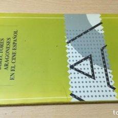 Libros de segunda mano: DE LOS PIONEROS A LA VANGUARDIA - DIRECTORES ARAGONESES CINE ESPAÑOL - CINE TERUEL W104. Lote 213227438