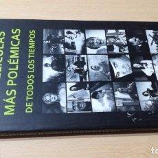 Libros de segunda mano: LAS PELICULAS MAS POLEMICAS DE TODOS LOS TIEMPOS - EL CINE QUE DIO QUE HABLAR W202. Lote 213227908
