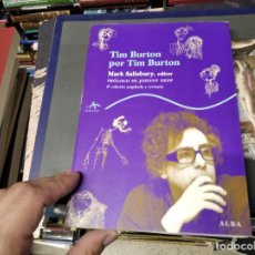Libros de segunda mano: TIM BURTON POR TIM BURTON .MARK SALISBURY,EDITOR. PRÓLOGO JOHNNY DEPP . EDITORIAL ALBA . 2012. Lote 213769866