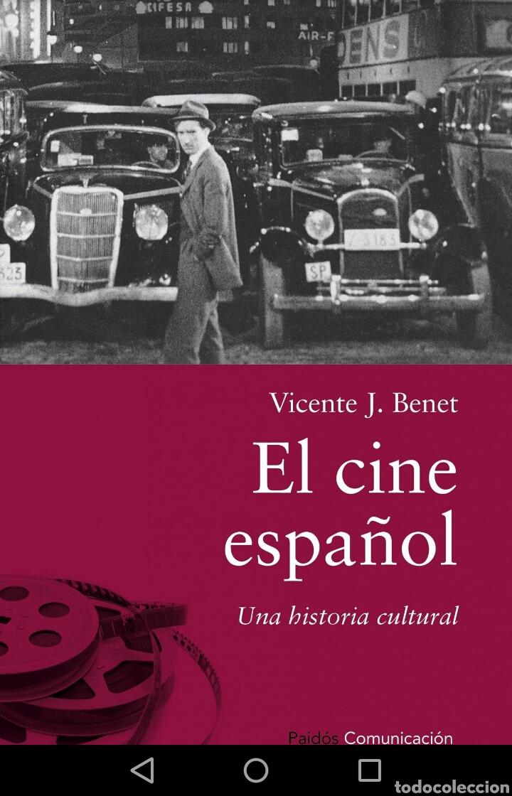 EL CINE ESPAÑOL UNA HISTORIA CULTURAL VICENTE J. BENET (Libros de Segunda Mano - Bellas artes, ocio y coleccionismo - Cine)