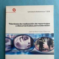 Libros de segunda mano: LIBRO. TÉCNICAS DE REALIZACIÓN DE REPORTAJES Y DOCUMENTALES PARA TELEVISIÓN. 2001. LIBRO TVE. JAIME. Lote 214477626