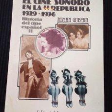 Libros de segunda mano: EL CINE SONORO EN LA REPUBLICA. 1929-1936. ROMAN GUBERN. LUMEN 1977. Lote 214913190