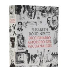 Libri di seconda mano: DICCIONARIO AMOROSO DEL PSICOANÁLISIS - ROUDINESCO, ÉLISABETH. Lote 215584293