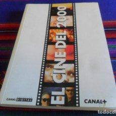 Libros de segunda mano: EL CINE DEL 2000. CANAL+ 238 PÁGINAS. MUY ILUSTRADO. BUEN ESTADO. RARO.. Lote 216676711
