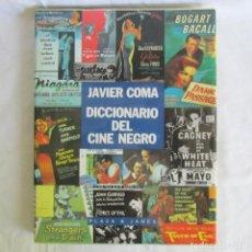 Libri di seconda mano: DICCIONARIO DEL CINE NEGRO, JAVIER COMA 1990. Lote 216965816