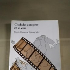 Libros de segunda mano: CIUDADES EUROPEAS EN EL CINE - ED. GLORIA CAMARERO GÓMEZ. AKAL CINE. Lote 217764832
