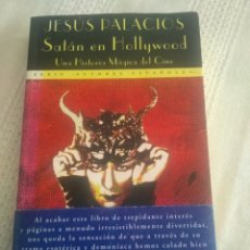 Libros de segunda mano: SATÁN EN HOLLYWOOD, UNA HISTORIA MÁGICA DEL CINE (JESÚS PALACIOS, FIRMADO-DEDICADO) PRIMERA EDICIÓN. Lote 217801733