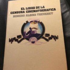 Libros de segunda mano: EL LIBRO DE LA CENSURA CINEMATOGRAFICA. HOMERO ALSINA THEVENET. ED LUMEN 1977. Lote 218180035