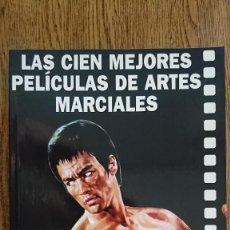 Libros de segunda mano: LAS CIEN 100 MEJORES PELICULAS DE ARTES MARCIALES (MIGUEL JUAN PAYAN) LIBRO. Lote 218191380