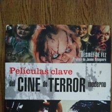 Libros de segunda mano: PELICULAS CLAVE DEL CINE DE TERROR MODERNO (DESIREE DE FEZ, JAUME BALAGUERO) LIBRO. Lote 218191482
