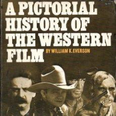 Libros de segunda mano: A PICTORIAL HISTORY OF THE WESTERN FILM. EN INGLÉS. Lote 219544725